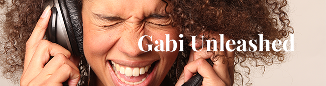 Gabi <br/>Unleashed